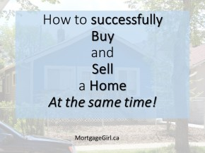 How to successfully sell and buy a home at the same time!