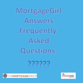 MortgageGirl Answers Frequently Asked Questions (Summer 2018)