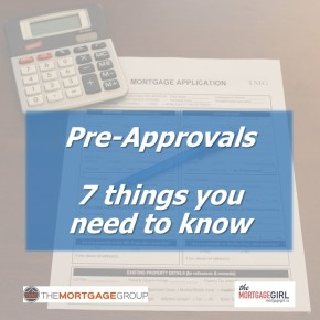Mortgage Pre-Approvals: 7 Things you need to know