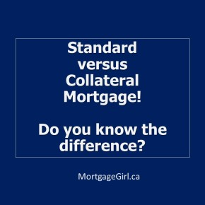 Do you know if your mortgage is a collateral or a standard charge? You should!